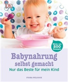 Fiona Wilcock, Andy Crawford, Ian O'Leary - Babynahrung selbst gemacht