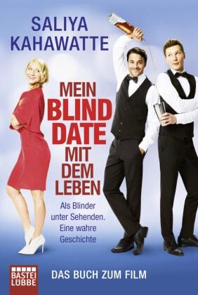 Nele-Marie Brüdgam, Saliy Kahawatte, Saliya Kahawatte - Mein Blind Date mit dem Leben - Als Blinder unter Sehenden. Eine wahre Geschichte. Das Buch zum Film