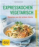 Martina Kittler, Maria Grossmann, Monika Schürle - Expresskochen Vegetarisch