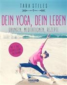 Tara Stiles - Dein Yoga, dein Leben