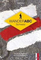 Peter Krebs - Wander ABC Schweiz