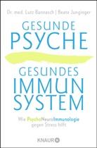 Dr. med. Lutz Bannasch, Lutz Bannasch, Lutz (Dr. med. Bannasch, Beate Junginger - Gesunde Psyche, gesundes Immunsystem