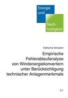 Katharina Schubert - Empirische Fehlerablaufanalyse von Windenergiekonvertern unter Berücksichtigung technischer Anlagenmerkmale