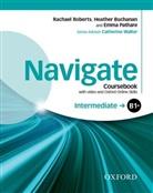 Heather Buchanan, Emma Pathare, Rachael Roberts - Navigate: Navigate Intermediate B1+ Learner Pack 1 : Coursebook with DVD and