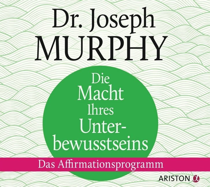 Joseph Murphy, Joseph (Dr.) Murphy - Die Macht Ihres Unterbewusstseins, 1 Audio-CD (Hörbuch) - Das Affirmationsprogramm, Lesung