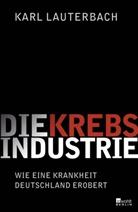 Karl Lauterbach - Die Krebs-Industrie