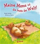 Rebecca Harry, Katja Reider, Rebecca Harry, Loewe Meine allerersten Bücher - Meine Mama ist die beste der Welt!