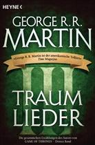 George R R Martin, George R. R. Martin - Traumlieder. Bd.3