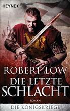 Robert Low - Die Königskriege - Die letzte Schlacht