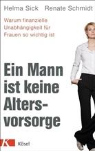 Renate Schmidt, Helm Sick, Helma Sick - Ein Mann ist keine Altersvorsorge