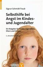 Sigrun Schmidt-Traub, Gilla Rost - Selbsthilfe bei Angst im Kindes- und Jugendalter