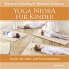 Barbara Kündig, Barbara Schluep - Yoga Nidra für Kinder, m. Audio-CD