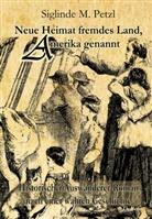 Siglinde M Petzl, Siglinde M. Petzl, Verlag DeBehr - Neue Heimat fremdes Land, Amerika genannt