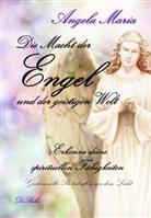 Angela Maria, Verlag DeBehr - Die Macht der Engel und der geistigen Welt