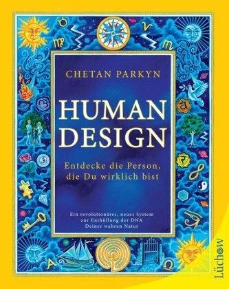 Chetan Parkyn - Human Design - Entdecke die Person, die Du wirklich bist