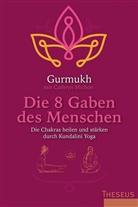 Gurmuk, Gurmukh, Karen von Hardenberg, Cathryn Michon - Die 8 Gaben des Menschen