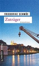 Friederike Schmöe - Zuträger