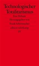Fran Schirrmacher, Frank Schirrmacher - Technologischer Totalitarismus