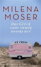 Milena Moser - Das Glück sieht immer anders aus