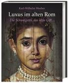 Karl Wilhelm Weeber, Karl-Wilhelm (Prof. Dr.) Weeber - Luxus im alten Rom