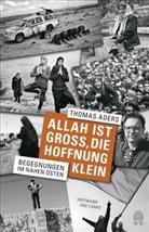 Thomas Aders - Allah ist groß, die Hoffnung klein