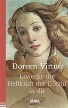 Doreen Virtue - Erwecke die Heilkraft der Göttin in dir