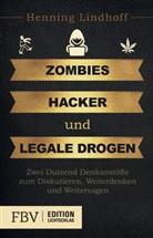 Henning Lindhoff - Zombies, Hacker und legale Drogen