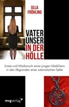 Ulla Fröhling - Vater unser in der Hölle
