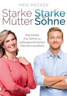 Meg Meeker - Starke Mütter, starke Söhne