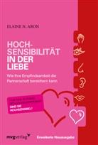 Elaine N Aron, Elaine N. Aron - Hochsensibilität in der Liebe