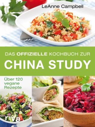 Leanne Campbell - Das offizielle Kochbuch zur China Study - Über 120 vegane Rezepte