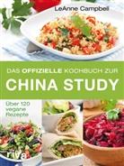 Leanne Campbell - Das offizielle Kochbuch zur China Study
