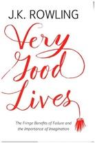 J. K. Rowling, Joanne K Rowling, Joel Holland - Very Good Lives