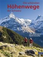 U. Hintermeister, Ueli Hintermeister, D. Vonwiller, Danie Vonwiller, Daniel Vonwiller - Die schönsten Höhenwege der Schweiz
