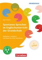 Inge Kronisch - Spontanes Sprechen im Englischunterricht der Grundschule (3. Auflage) - Methoden, Aufgaben und Ideen für mehr Interaktion
