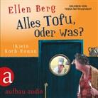Ellen Berg, Tessa Mittelstaedt - Alles Tofu, oder was?, 6 Audio-CDs (Hörbuch)