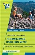 Marion Landwehr - Mit Kindern unterwegs: Mit Kindern unterwegs - Schwarzwald Nord und Mitte