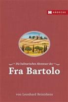Leonhard Reinirkens, Toni Munzlinger - Die kulinarischen Abenteuer des Fra Bartolo