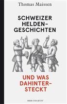 Thomas Maissen - Schweizer Heldengeschichten - und was dahintersteckt