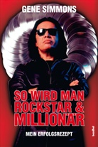 Gene Simmons, Alan Tepper - So wird man Rockstar & Millionär