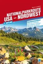 Marion Landwehr - Nationalparkroute USA - Nordwest