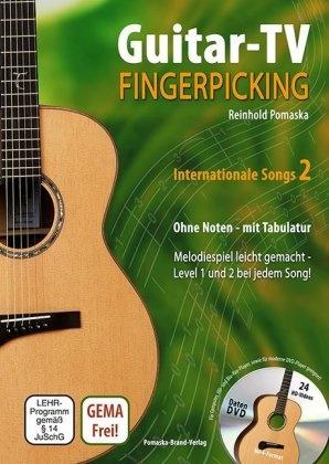 Reinhold Pomaska - Guitar-TV: Fingerpicking - Internationale Songs, m. DVD. Tl.2 - Melodiespiel leicht gemacht, Level 1 und 2 bei jedem Lied! Ohne Noten - mit Tabulatur