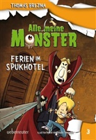Thomas Brezina, Thomas C. Brezina, Pablo Tambuscio - Alle meine Monster, Ferien im Spukhotel