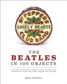 Brian Southall - The Beatles in 100 Objects