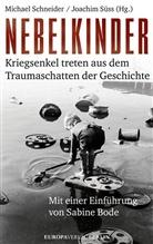 Michaek Schneider, Michaeka Schneider, Michael Schneider, Süss, Joachim Süß - Nebelkinder