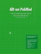 Bengt Edhlund, Allan McDougall - Allt om PubMed, Lär dig hitta i den medicinska forskningens kunskapsbank