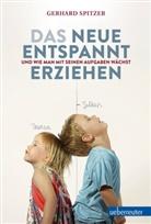 Gerhard Spitzer - Das Neue Entspannt erziehen