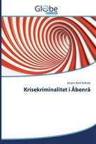 Jørgen Bork Kalbæk - Krisekriminalitet i Åbenrå