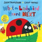 Julia Donaldson, Lydia Monks, Lydia Monks - What the Ladybird Heard Next