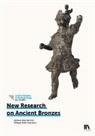 Eva Carlevaro, Della Philippe Casa, Philippe Della-Casa, Eckhard Deschler-Erb - New Research on Ancient Bronzes
